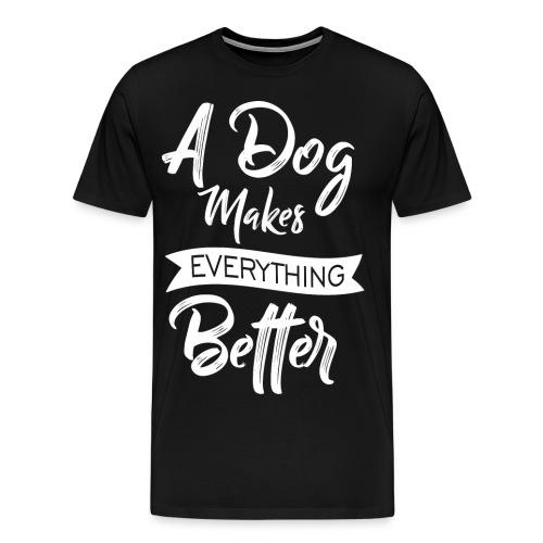 ADogMakesEverythingBetter DESIGN WHITE 2 - Männer Premium T-Shirt