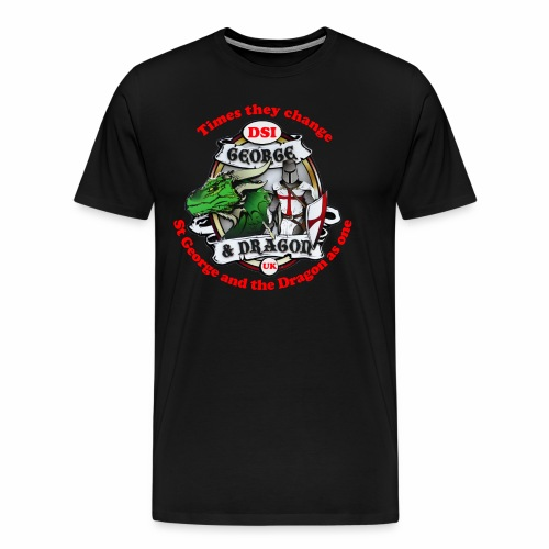 St George and Dragon times they change - Men's Premium T-Shirt