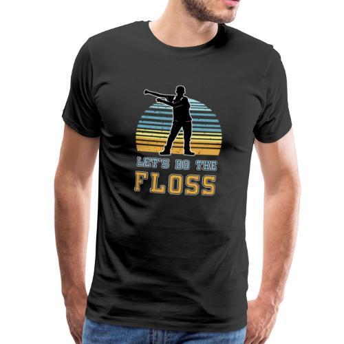 lets do the floss - Männer Premium T-Shirt