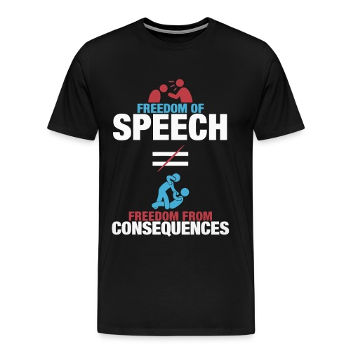 Freedom of speech freedom from consequences shirt - Men's Premium T-Shirt