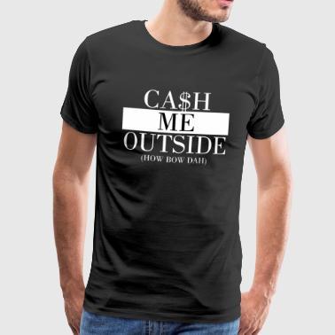 Wypłata mnie na zewnątrz - Koszulka męska Premium
