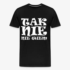 Tak - Nie - Nie wiem - Koszulka męska Premium