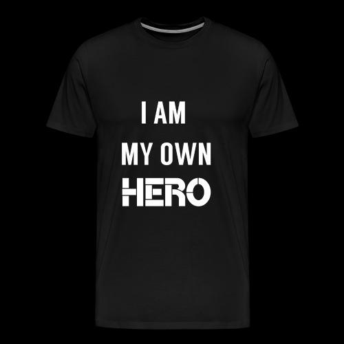 I AM MY OWN HERO - Men's Premium T-Shirt