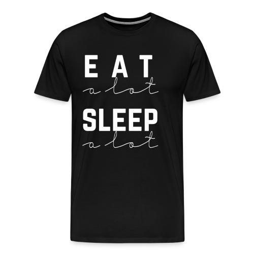 viel Essen Schlafen - Männer Premium T-Shirt