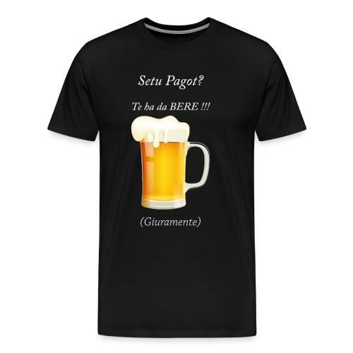 Setu pagot te ha da bere giuramente - Männer Premium T-Shirt