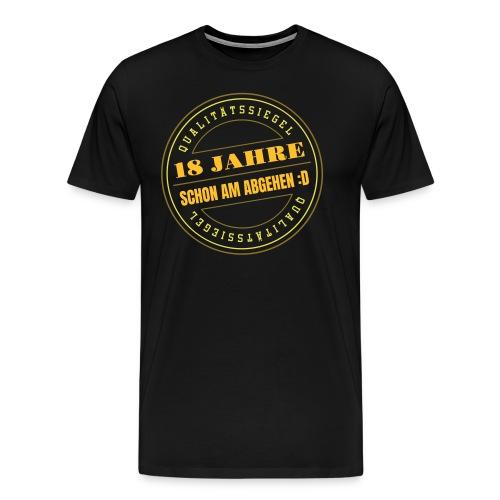 18 Jahre ✪ Schon Am Abgehen Qualitätssiegel Vektor - Männer Premium T-Shirt