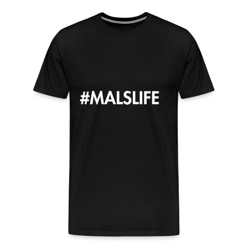 #MALSLIFE vrouwen - zwart - Mannen Premium T-shirt
