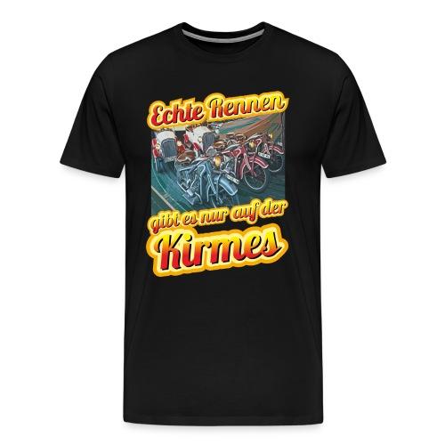 Echte Rennen gibt es nur auf der Kirmes! - Männer Premium T-Shirt