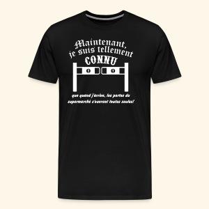 être connu - T-shirt Premium Homme
