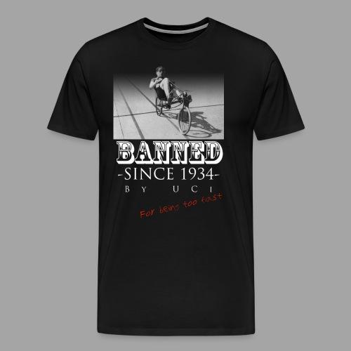 Recumbent Bike Banned since 1934 - Men's Premium T-Shirt