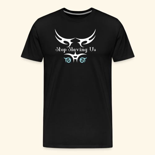 Stop Slaving us Tshirt - Men's Premium T-Shirt