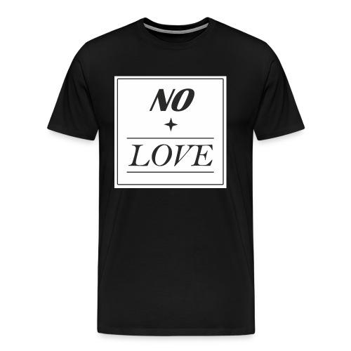 No Love - Männer Premium T-Shirt