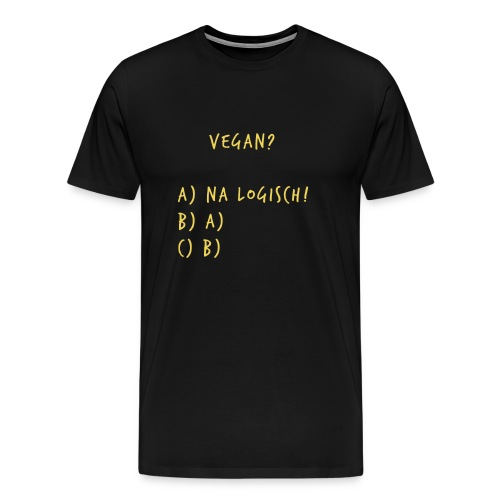 Vegan na logisch Gold - Männer Premium T-Shirt