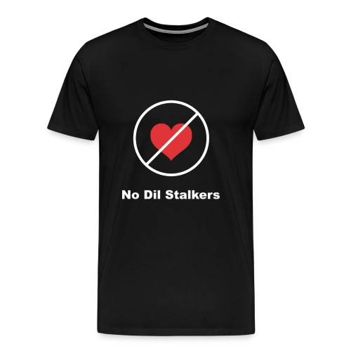 No dil stalkers - Men's Premium T-Shirt