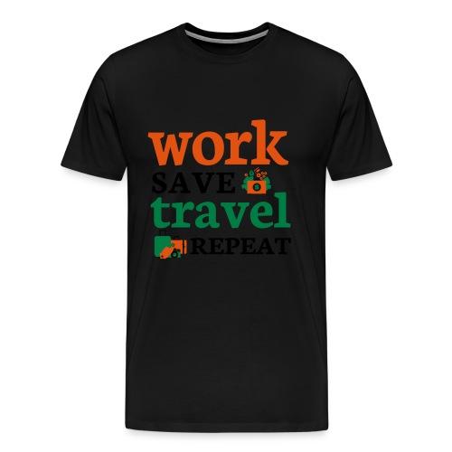 Work - Save - Travel - Repeat - Mannen Premium T-shirt