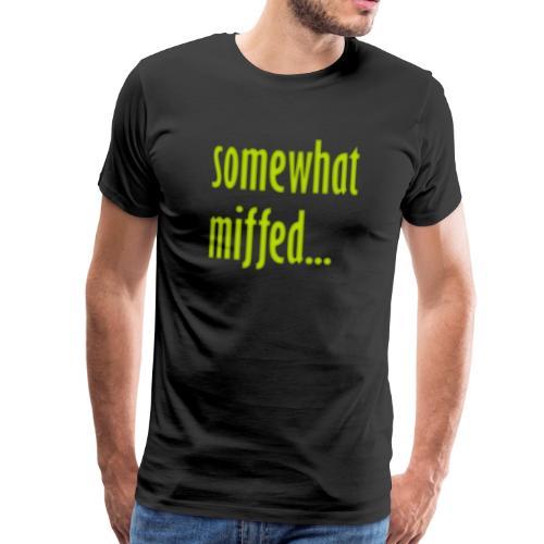 Miffed - Men's Premium T-Shirt