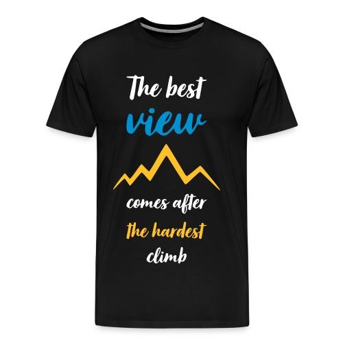 THE BEST VIEW COMES AFTER THE HARDEST CLIMB - Männer Premium T-Shirt