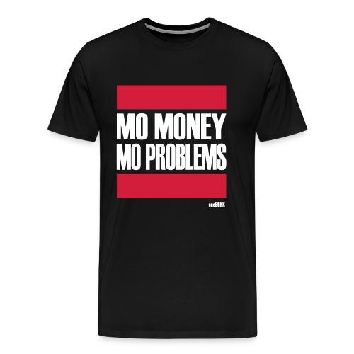 MORE MONEY MORE PROBLEMS - Männer Premium T-Shirt