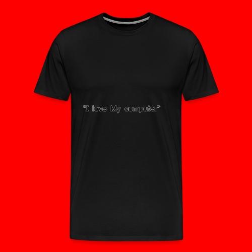 I love mY COMPUTER - Premium-T-shirt herr