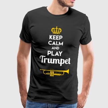 Mantenga Hobby regalo calma músico de la trompeta - Camiseta premium hombre