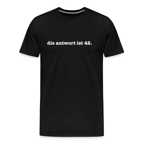 die antwort is 42 – Geschenkidee - Männer Premium T-Shirt