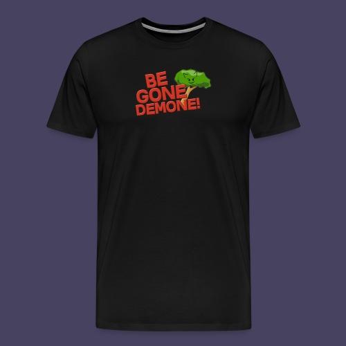 Be Gone Demone! - Men's Premium T-Shirt