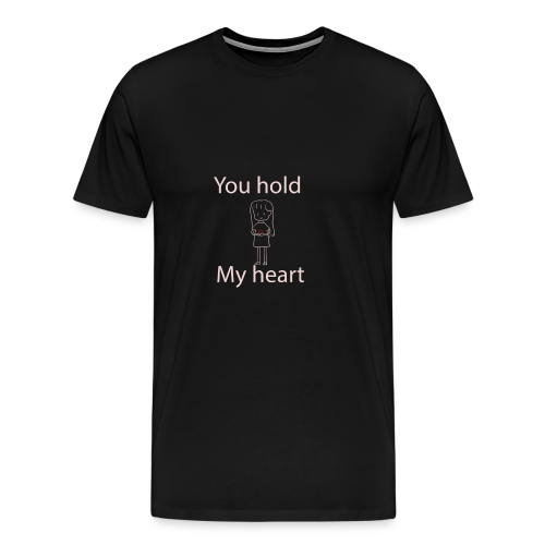 you hold my heart - Männer Premium T-Shirt
