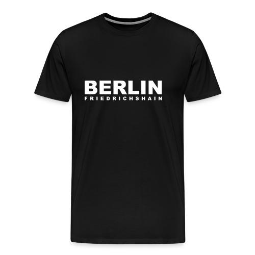 Berlin Friedrichshain Schwarz Weiss Großstadt - Männer Premium T-Shirt