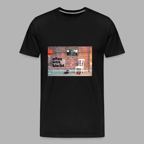 ALLES WAS BLEIBT - Poster - Männer Premium T-Shirt