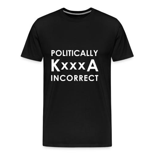 POLITICALLY KxxxA INCORRECT - Koszulka męska Premium
