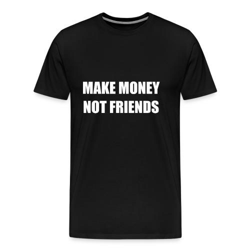 MAKE MONEY NOT FRIENDS LOGO - Männer Premium T-Shirt