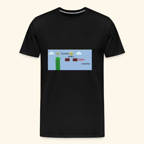 Everyone Needs a Hero - Männer Premium T-Shirt