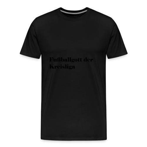 Fußballgott Kreisliga - Männer Premium T-Shirt