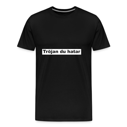 tröjan du hatar - Premium-T-shirt herr