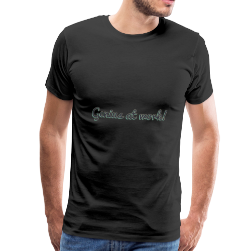 'Genius at work!' Design - Men's Premium T-Shirt