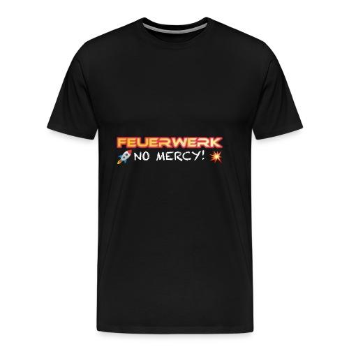 Feuerwerk Design 108 NO MERCY - Männer Premium T-Shirt
