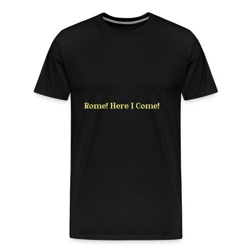 Tshirt_Rome_here_I_come - Mannen Premium T-shirt