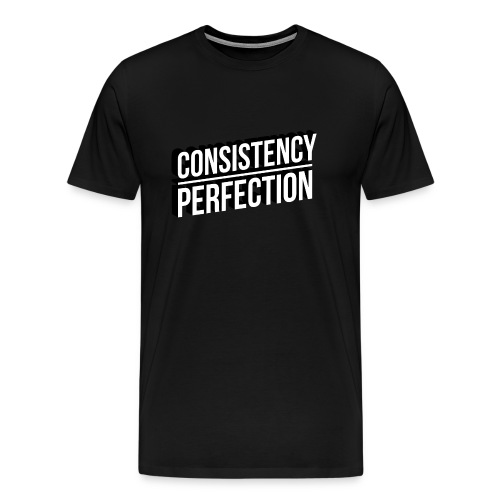 Consistency Over Perfection - Men's Premium T-Shirt