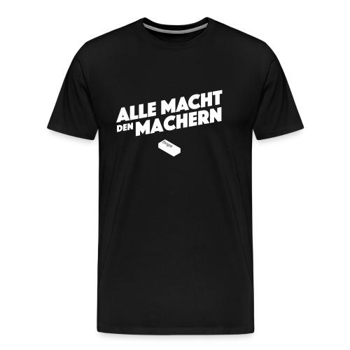 Alle Macht den Machern - Männer Premium T-Shirt