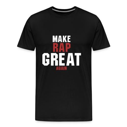 make rap great again - Männer Premium T-Shirt