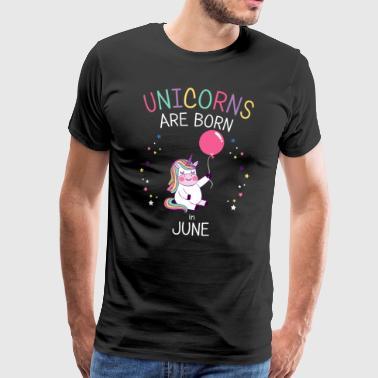 Unicorns föddes i juni Rolig barns födelsedag - Premium-T-shirt herr