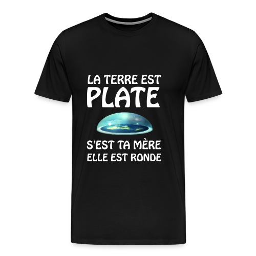 La Terre est plate (vêtement noir) - T-shirt Premium Homme