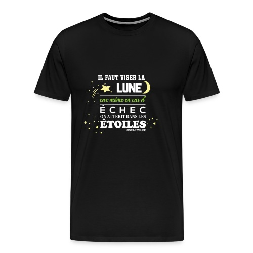 Il faut viser la lune - T-shirt Premium Homme