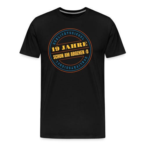 19 Jahre ✪ Schon Am Abgehen Qualitätssiegel Vektor - Männer Premium T-Shirt