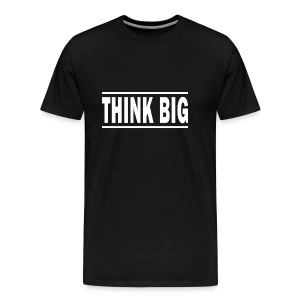 Think Big T-shirt | Unique text T-shirts - Herre premium T-shirt