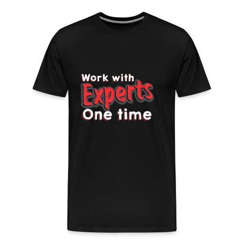 work with expert one time - Männer Premium T-Shirt