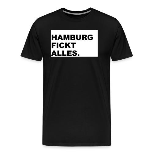 Hamburg fickt alles. - Männer Premium T-Shirt