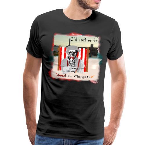 I'd rather be in Margate - Men's Premium T-Shirt