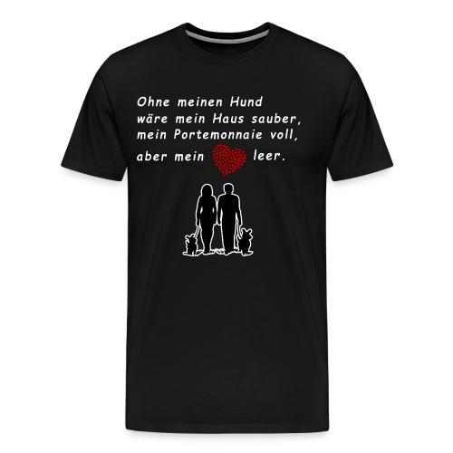 Ohne Hund ist das Leben leer - Männer Premium T-Shirt