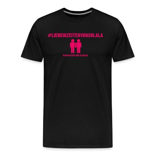 #liebeinzeitenvonsolala - Männer Premium T-Shirt
